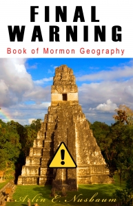 FINAL WARNING: Book of Mormon Geography - Theorists & Modelers, Stop Fighting Against Zion!